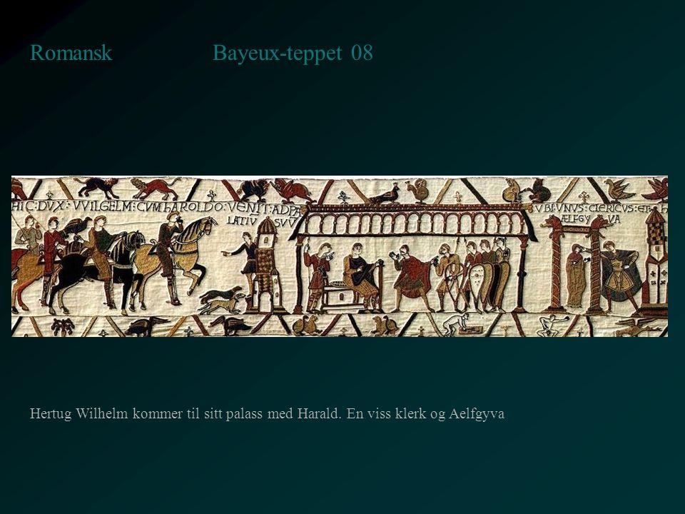 Bayeux-teppet 08 Romansk Hertug Wilhelm kommer til sitt palass med Harald. En viss klerk og Aelfgyva