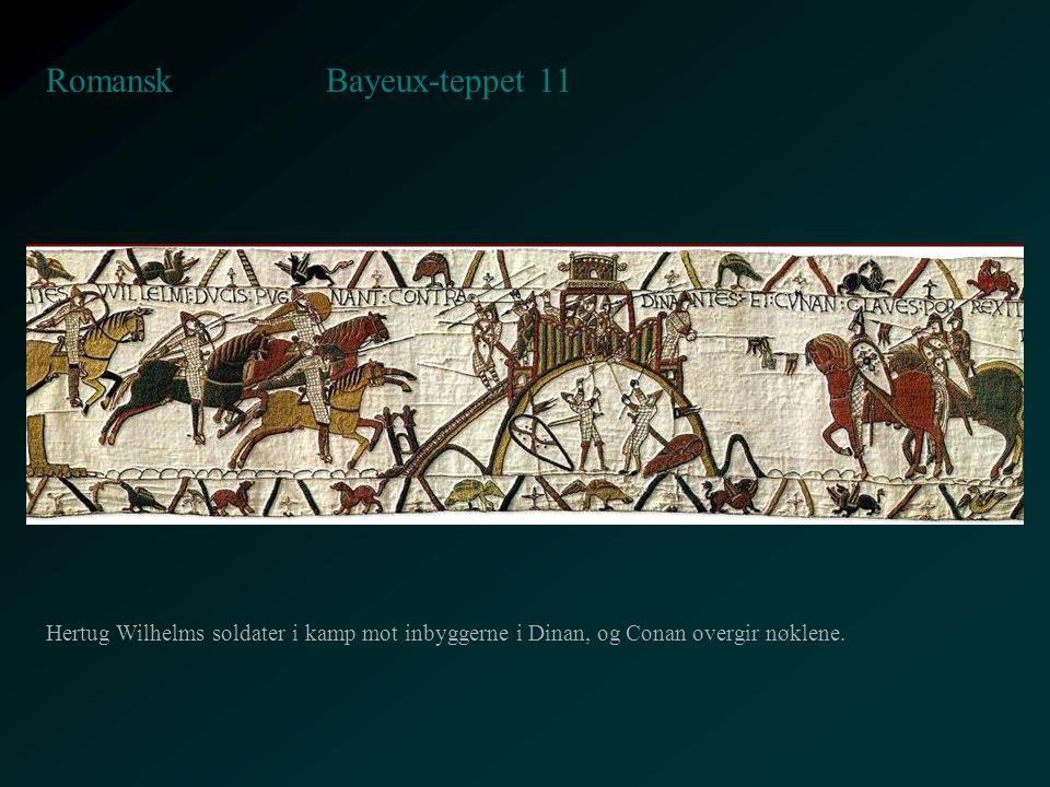 Bayeux-teppet 11 Romansk Hertug Wilhelms soldater i kamp mot inbyggerne i Dinan, og Conan overgir nøklene.