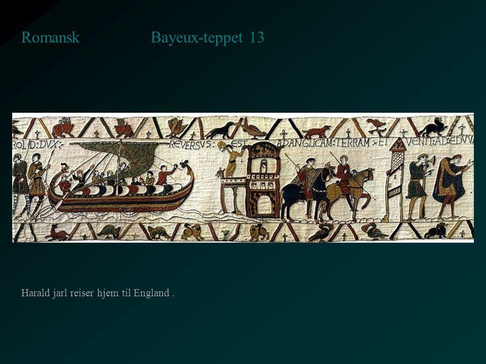 Bayeux-teppet 13 Romansk Harald jarl reiser hjem til England.