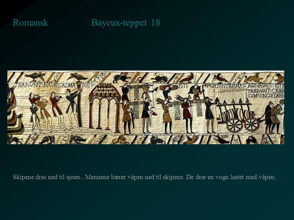 Bayeux-teppet 18 Romansk Skipene dras ned til sjøen.. Mennene bærer våpen ned til skipene. De drar en vogn lastet med våpen.