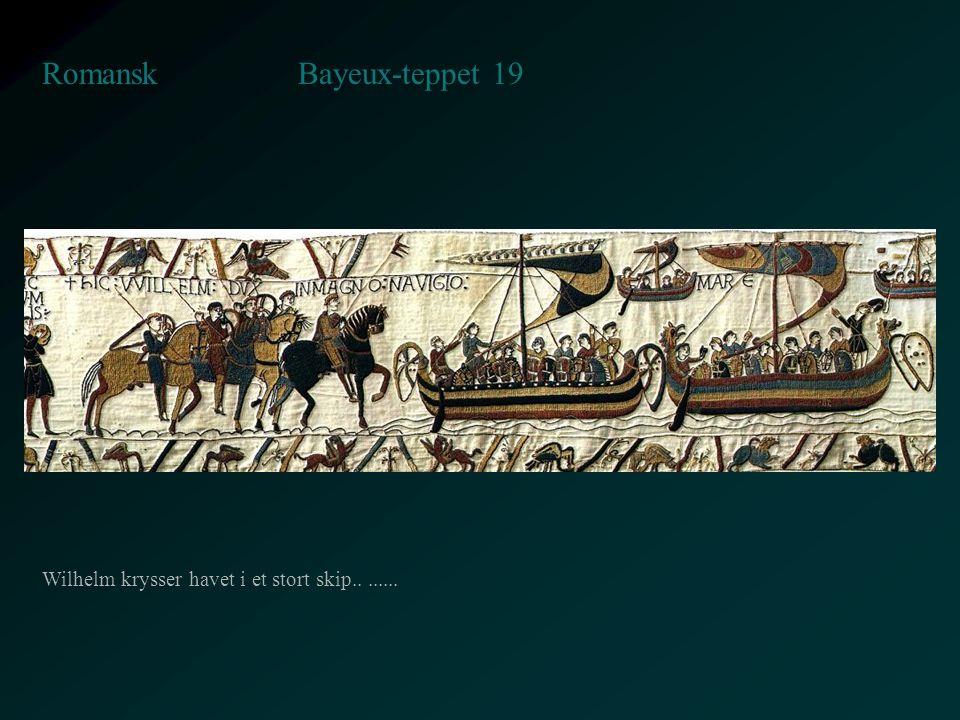 Bayeux-teppet 19 Romansk Wilhelm krysser havet i et stort skip........