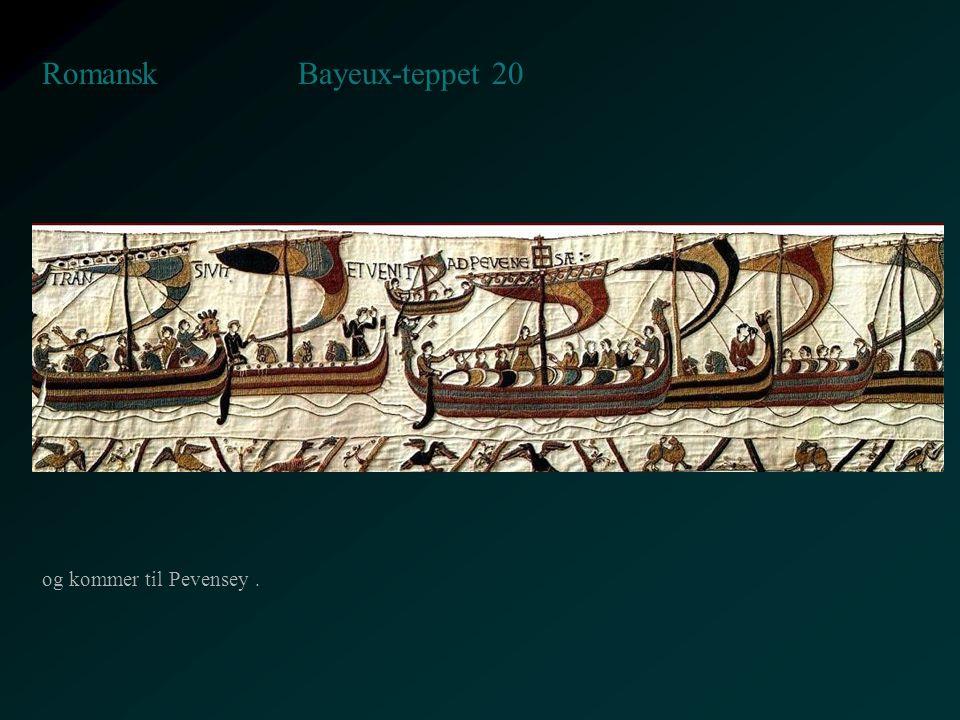 Bayeux-teppet 20 Romansk og kommer til Pevensey.