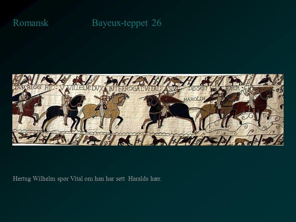 Bayeux-teppet 26 Romansk Hertug Wilhelm spør Vital om han har sett Haralds hær.