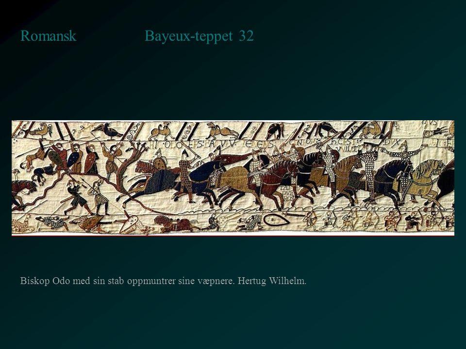 Bayeux-teppet 32 Romansk Biskop Odo med sin stab oppmuntrer sine væpnere. Hertug Wilhelm.