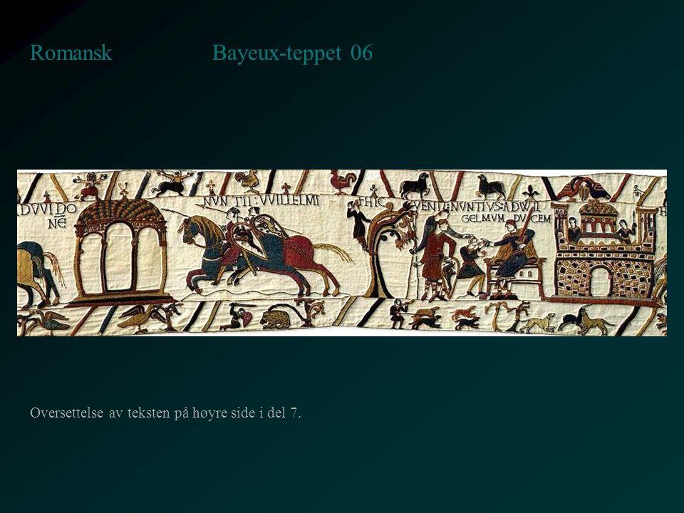 Bayeux-teppet 06 Romansk Oversettelse av teksten på høyre side i del 7.