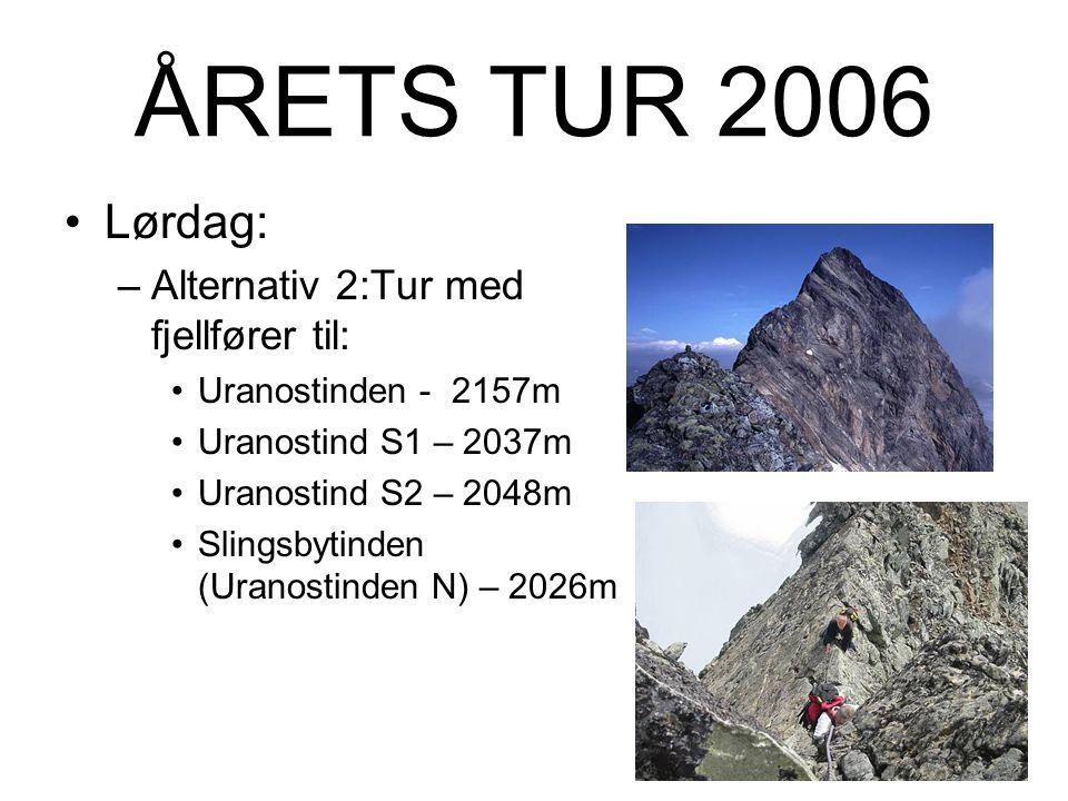 ÅRETS TUR 2006 Lørdag: –Alternativ 1