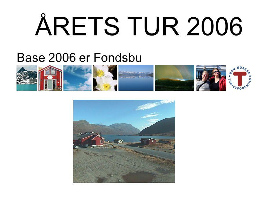 ÅRETS TUR 2006 Det er kanskje etter omfattende avstemniger på nett ikke overaskende at forslaget for Base 2006 er Fondsbu