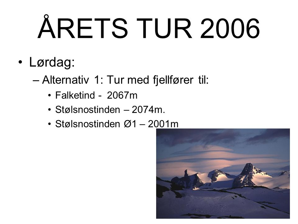 ÅRETS TUR 2006 Fredag: –Alternativ 2 - GALDEBERGSTINDEN - 2075 METER