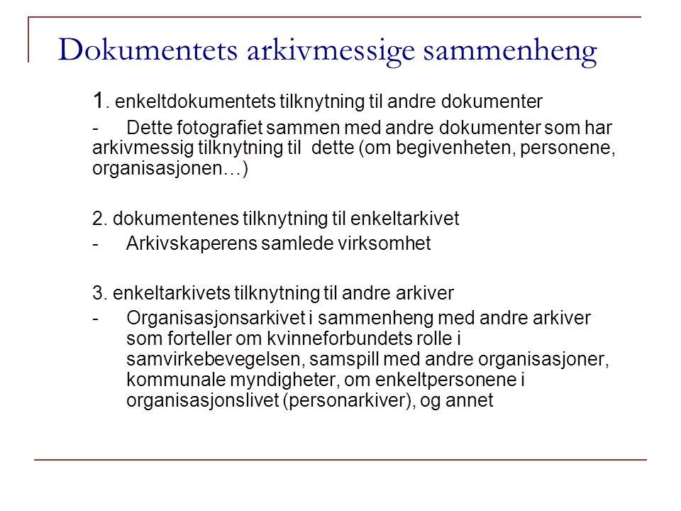 Dokumentets arkivmessige sammenheng 1.