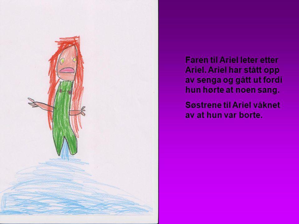 Faren til Ariel leter etter Ariel. Ariel har stått opp av senga og gått ut fordi hun hørte at noen sang. Søstrene til Ariel våknet av at hun var borte