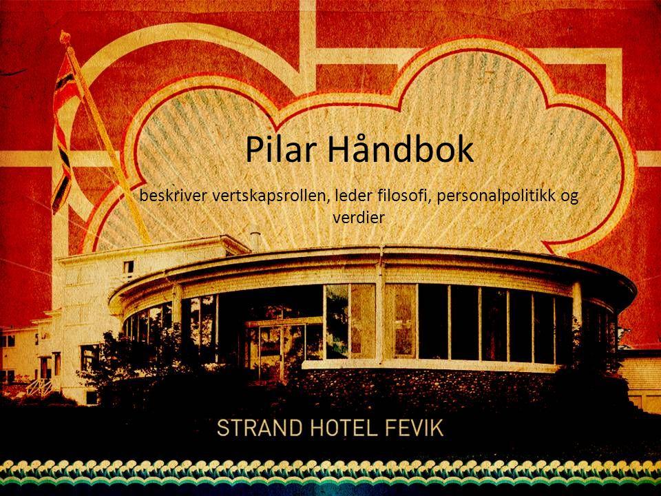 Pilar Håndbok beskriver vertskapsrollen, leder filosofi, personalpolitikk og verdier