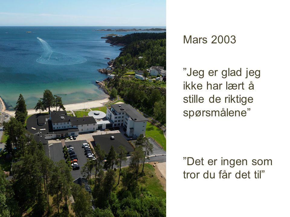 """Mars 2003 """"Jeg er glad jeg ikke har lært å stille de riktige spørsmålene"""" """"Det er ingen som tror du får det til"""""""