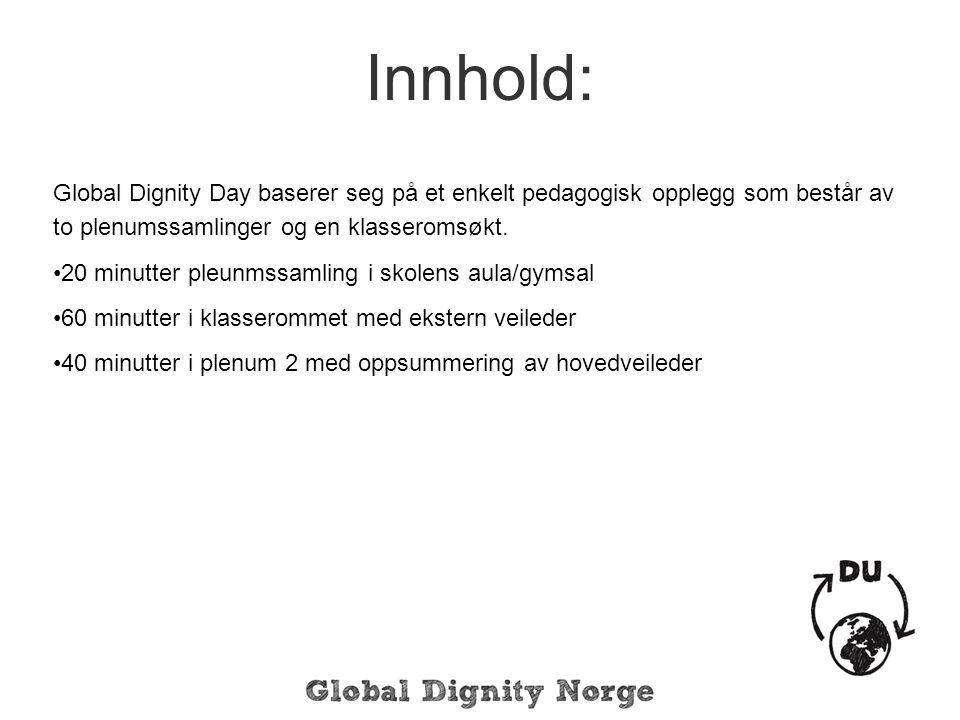Global Dignity Day baserer seg på et enkelt pedagogisk opplegg som består av to plenumssamlinger og en klasseromsøkt.