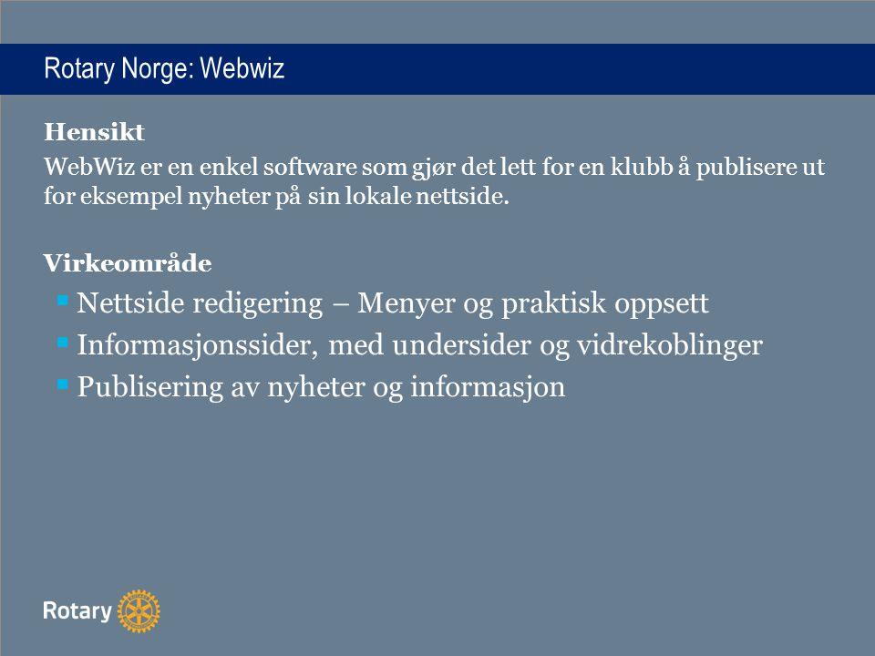 Rotary Norge: Webwiz Hensikt WebWiz er en enkel software som gjør det lett for en klubb å publisere ut for eksempel nyheter på sin lokale nettside. Vi
