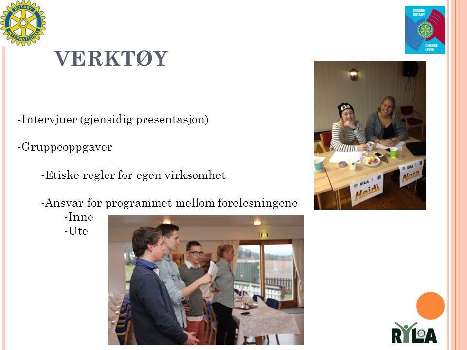 VERKTØY -Intervjuer (gjensidig presentasjon) -Gruppeoppgaver -Etiske regler for egen virksomhet -Ansvar for programmet mellom forelesningene -Inne -Ute