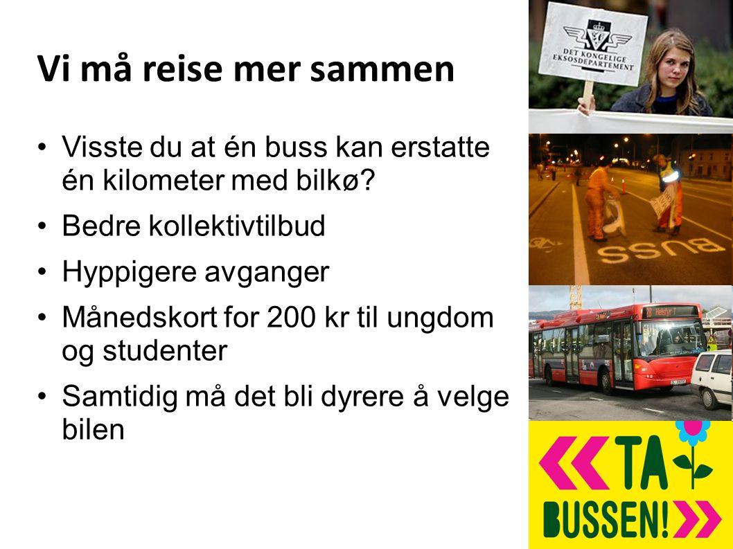 Vi må reise mer sammen Visste du at én buss kan erstatte én kilometer med bilkø.