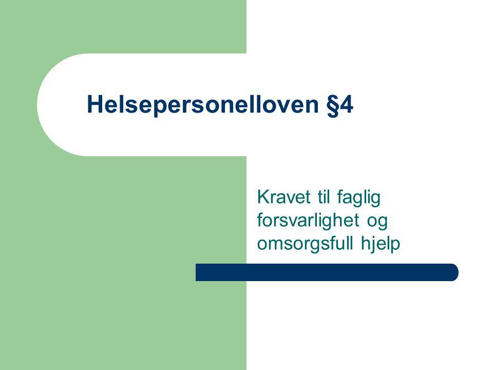 Helsepersonelloven §4 Kravet til faglig forsvarlighet og omsorgsfull hjelp
