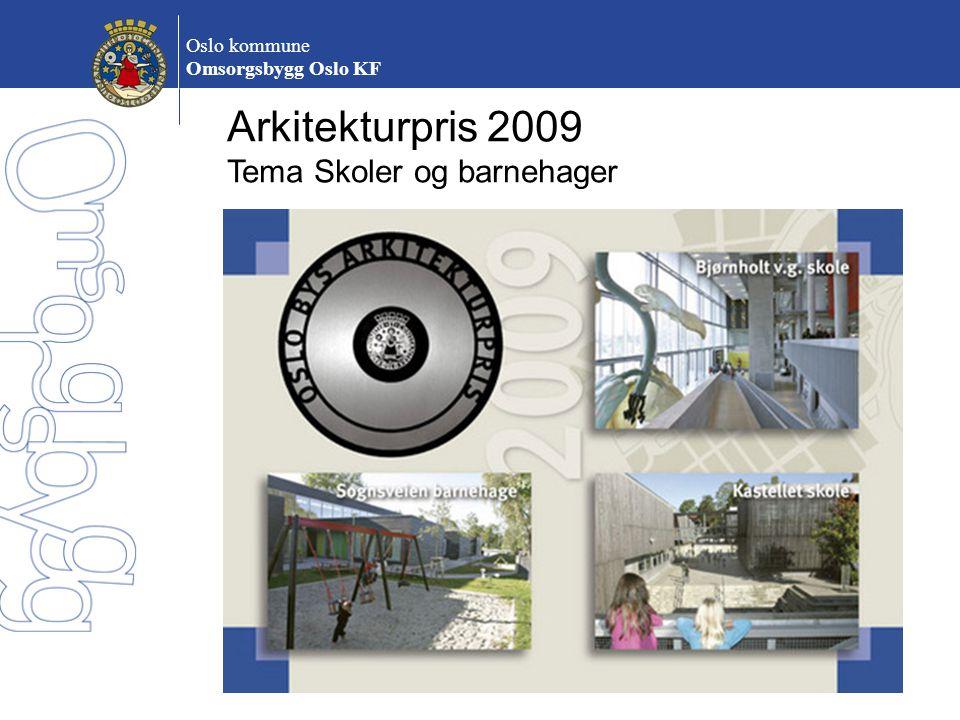 Oslo kommune Omsorgsbygg Oslo KF Arkitekturpris 2009 Tema Skoler og barnehager