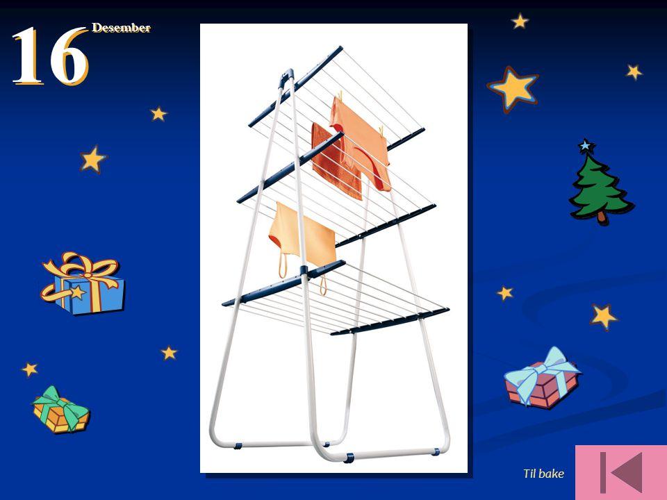 Til bake 16 Desember