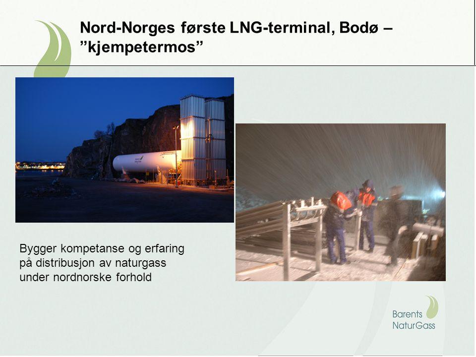 Nord-Norges første LNG-terminal, Bodø – kjempetermos Bygger kompetanse og erfaring på distribusjon av naturgass under nordnorske forhold