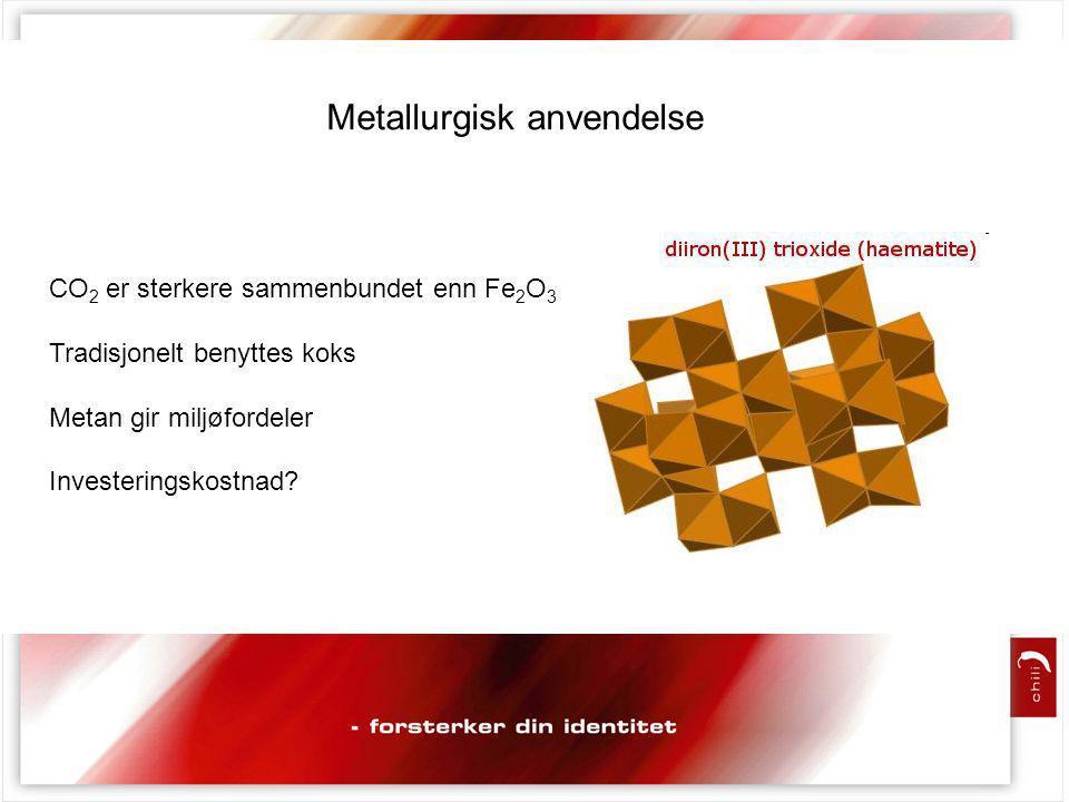 Metallurgisk anvendelse CO 2 er sterkere sammenbundet enn Fe 2 O 3 Tradisjonelt benyttes koks Metan gir miljøfordeler Investeringskostnad?