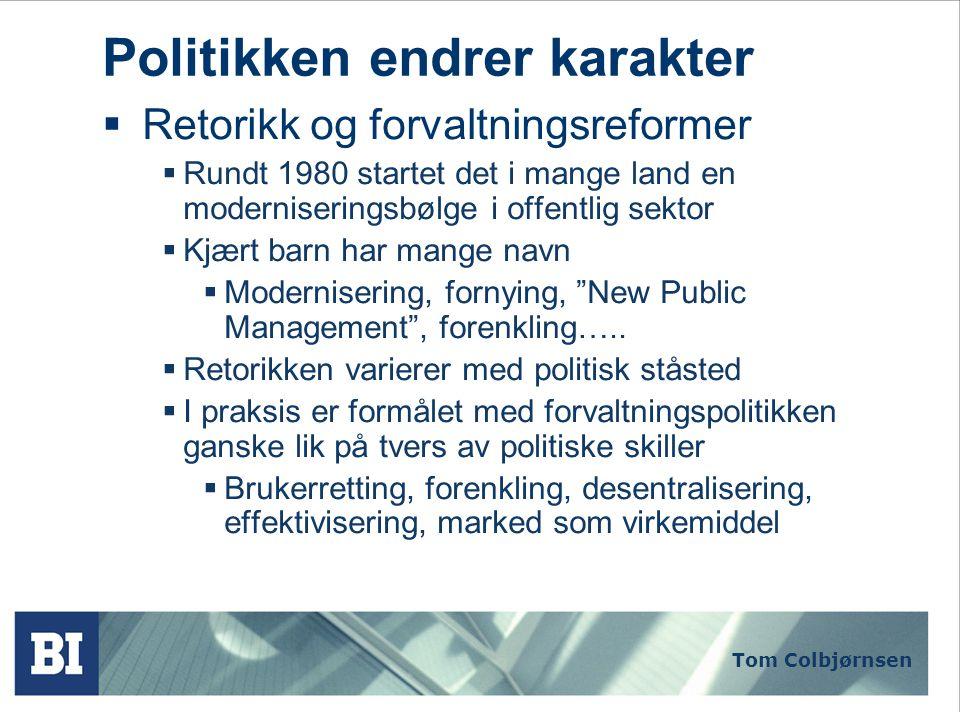 Tom Colbjørnsen Målstyringens relevans  Målstyring som demokratisk styringsmodell  politikerne velger målene  forvaltningen velger de beste midlene  Modellens forutsetninger  Forutsigbare mål  Forvaltningen rapporterer til folkevalgte organer