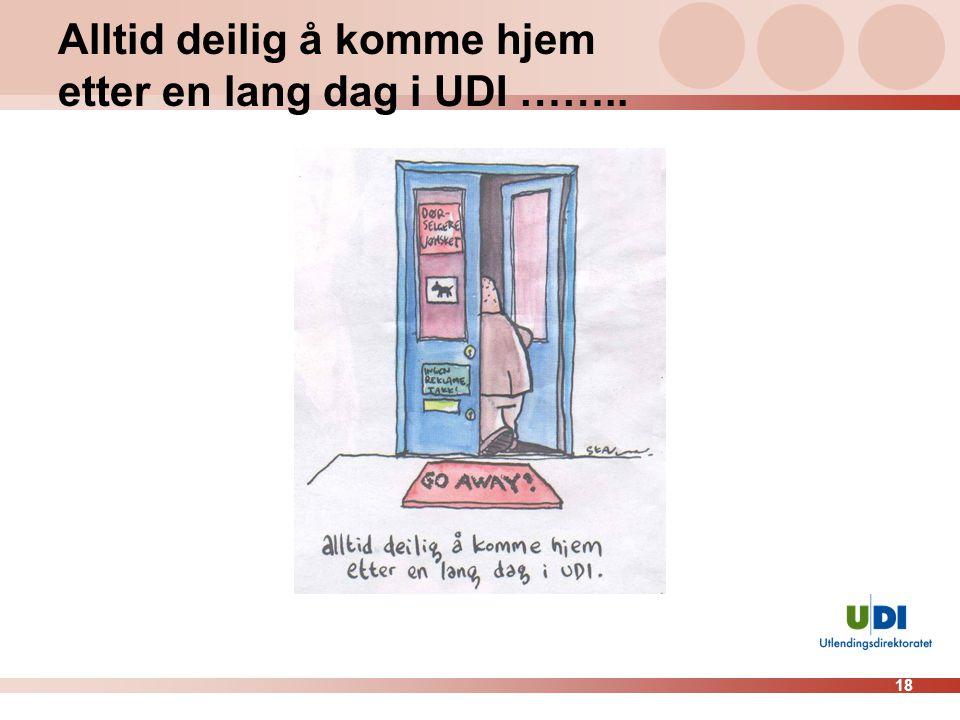18 Alltid deilig å komme hjem etter en lang dag i UDI ……..