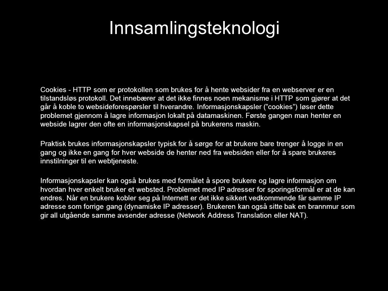 Cookies - HTTP som er protokollen som brukes for å hente websider fra en webserver er en tilstandsløs protokoll. Det innebærer at det ikke finnes noen