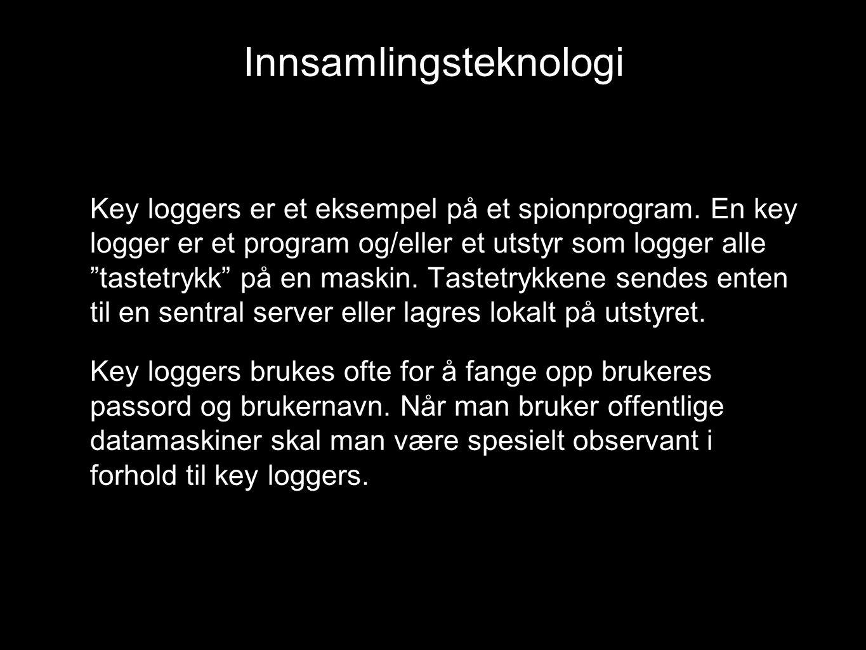 """Key loggers er et eksempel på et spionprogram. En key logger er et program og/eller et utstyr som logger alle """"tastetrykk"""" på en maskin. Tastetrykkene"""