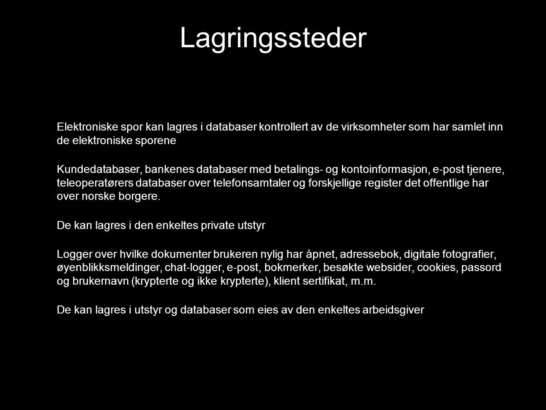 Kilder Datatilsynet http://www.datatilsynet.nohttp://www.datatilsynet.no/ Forskning.no http://www.forskning.no/Artikler/2003/mars/1046699982.86 Elektroniske spor (Danielsson, Jerker, Arne-Kristian Groven, Thor Kristoffersen, Hans Jakob Rivertz og Åsmund Skomedal.