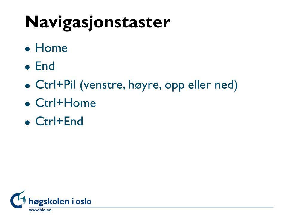 Navigasjonstaster l Home l End l Ctrl+Pil (venstre, høyre, opp eller ned) l Ctrl+Home l Ctrl+End