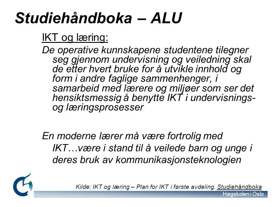 Høgskolen i Oslo Studiehåndboka – ALU IKT og læring: De operative kunnskapene studentene tilegner seg gjennom undervisning og veiledning skal de etter