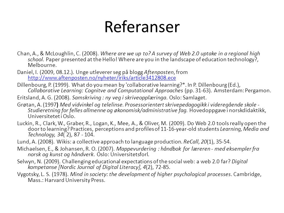 Referanser Chan, A., & McLoughlin, C. (2008). Where are we up to.