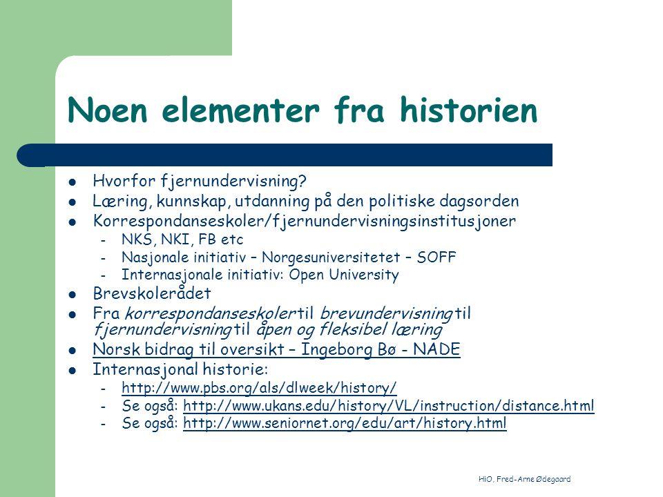 HiO, Fred-Arne Ødegaard Noen elementer fra historien Hvorfor fjernundervisning? Læring, kunnskap, utdanning på den politiske dagsorden Korrespondanses
