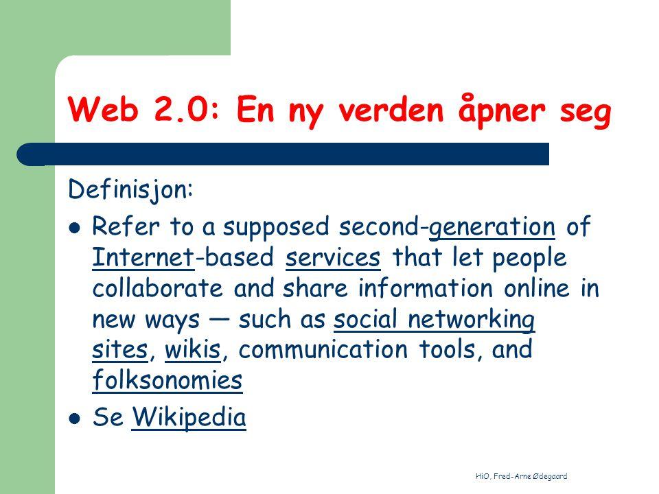 HiO, Fred-Arne Ødegaard Om alle de nye tjenestene under Web 2.0 digi.no - Hva er egentlig nytt med Web 2.0 digi.no - Hva er egentlig nytt med Web 2.0 ITpro Alt om Web 2.0- nettjenester - Samlet under en portal ITpro Alt om Web 2.0- nettjenester - Samlet under en portal Ajax-Studio Enterprise ASP.NET 2.0 Demo Ajax-Studio Enterprise ASP.NET 2.0 Demo Newsvine - Get Smarter Here Newsvine - Get Smarter Here Micro Persuasion 24SevenOffice business2blog B2Day digg – Technology reddit.com what s new online reddit.com what s new online Write