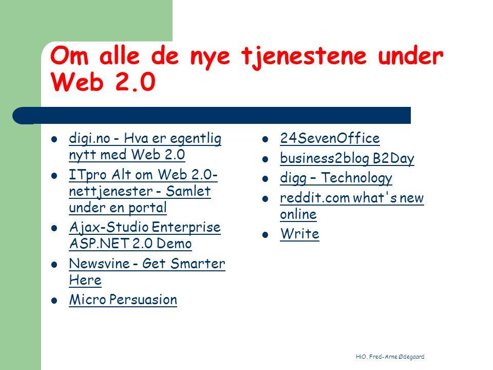 HiO, Fred-Arne Ødegaard Om alle de nye tjenestene under Web 2.0 digi.no - Hva er egentlig nytt med Web 2.0 digi.no - Hva er egentlig nytt med Web 2.0
