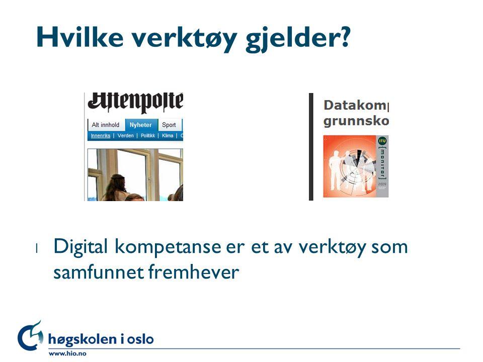 Hvilke verktøy gjelder l Digital kompetanse er et av verktøy som samfunnet fremhever