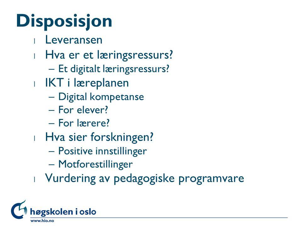 Disposisjon l Leveransen l Hva er et læringsressurs.