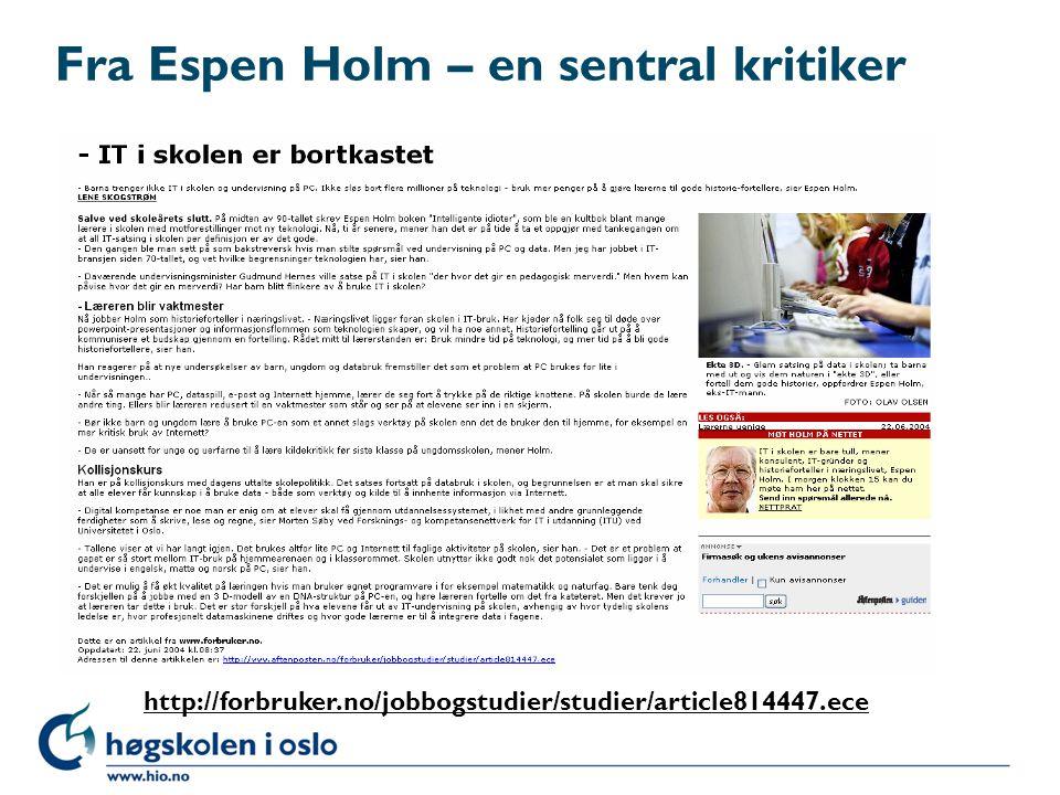Fra Espen Holm – en sentral kritiker http://forbruker.no/jobbogstudier/studier/article814447.ece