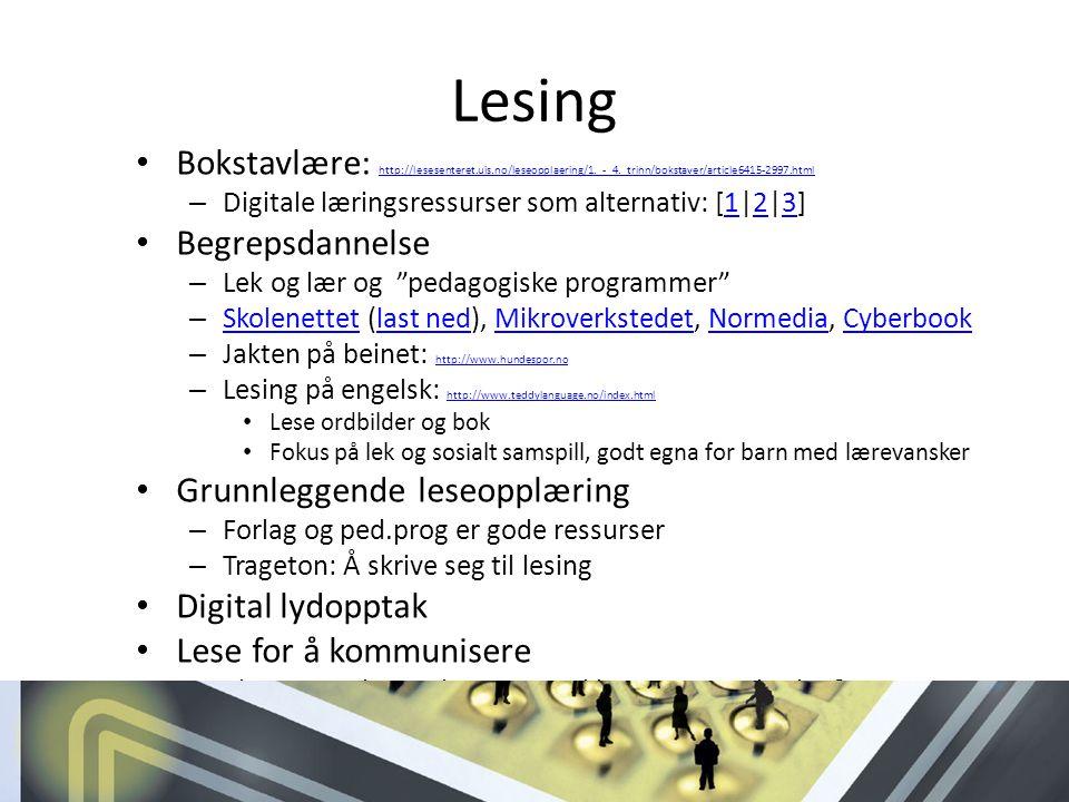 Lesing Bokstavlære: http://lesesenteret.uis.no/leseopplaering/1._-_4._trinn/bokstaver/article6415-2997.html http://lesesenteret.uis.no/leseopplaering/