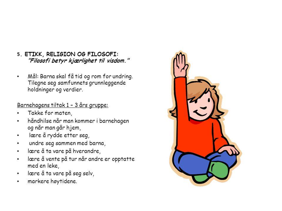 5. ETIKK, RELIGION OG FILOSOFI: