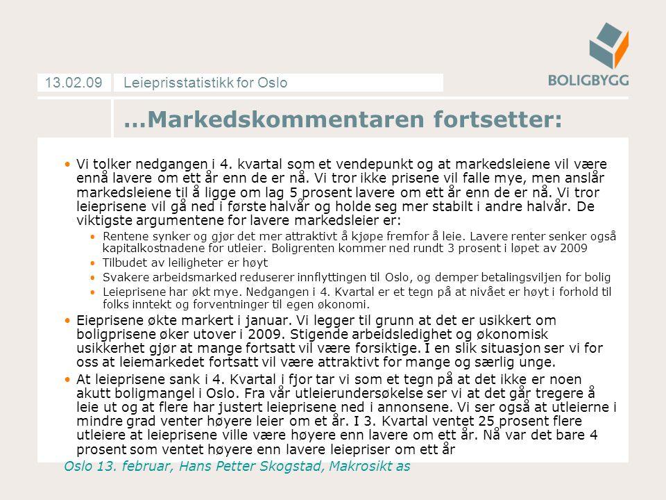 Leieprisstatistikk for Oslo13.02.09 …Markedskommentaren fortsetter: Vi tolker nedgangen i 4.