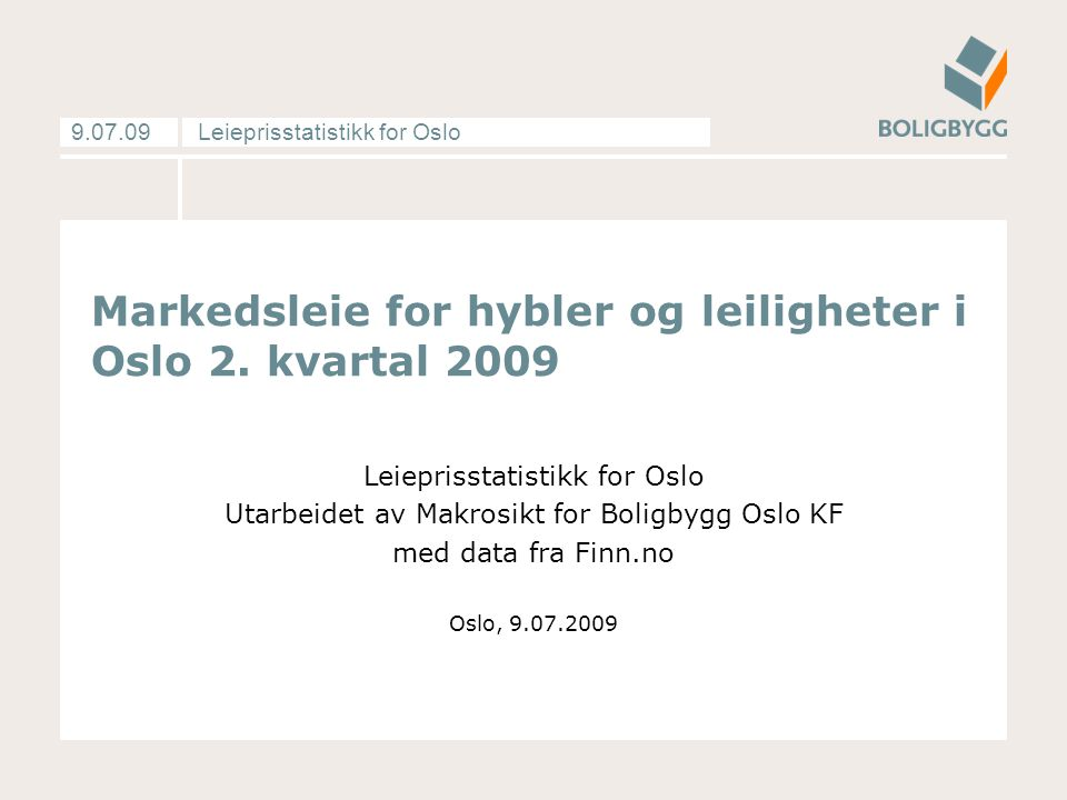 Leieprisstatistikk for Oslo9.07.09 Markedsleie for hybler og leiligheter i Oslo 2.