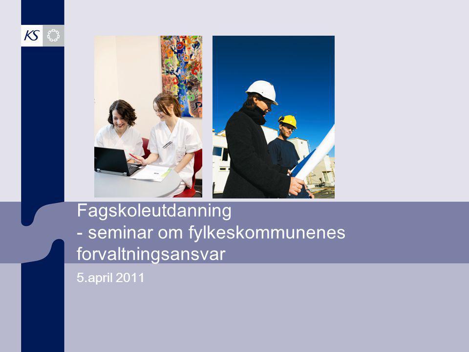 Fagskoleutdanning - seminar om fylkeskommunenes forvaltningsansvar 5.april 2011