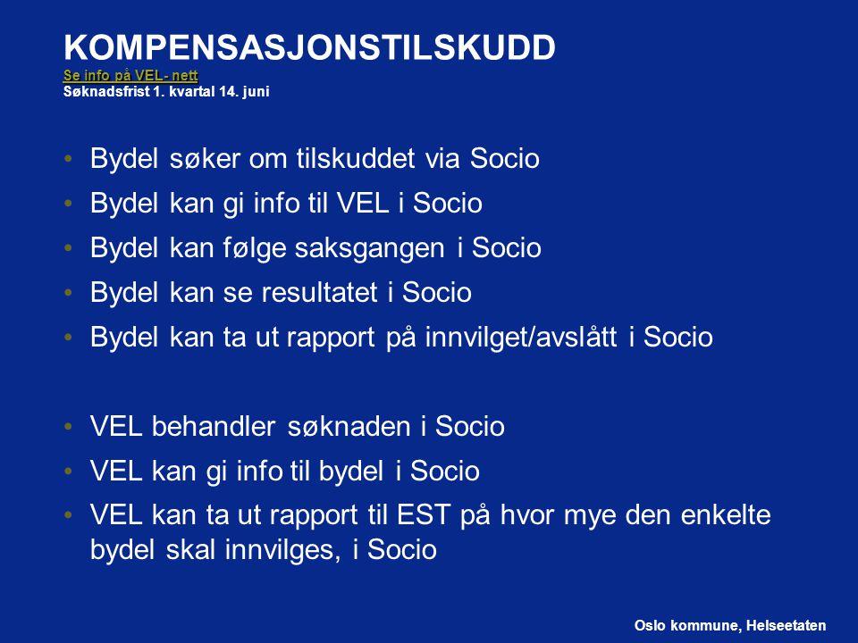 Oslo kommune, Helseetaten Se info på VEL- nett Se info på VEL- nett KOMPENSASJONSTILSKUDD Se info på VEL- nett Søknadsfrist 1.