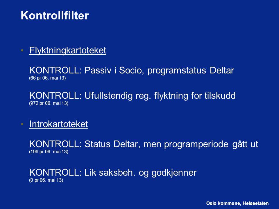 Oslo kommune, Helseetaten Kontrollfilter Flyktningkartoteket KONTROLL: Passiv i Socio, programstatus Deltar (66 pr 06.