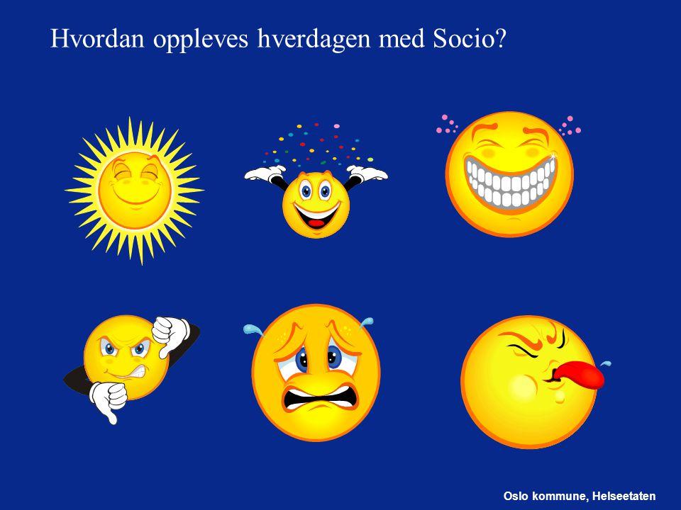 Oslo kommune, Helseetaten Hvordan oppleves hverdagen med Socio?