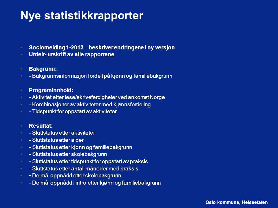 Oslo kommune, Helseetaten Statistikkrapporter Visning: hvordan skrive ut rapporter Mulig å filtrere ytterligere i både flyktningkartoteket og introkartoteket Se nærmere på noen av rapportene Bakgrunnsindikatorer (nr.