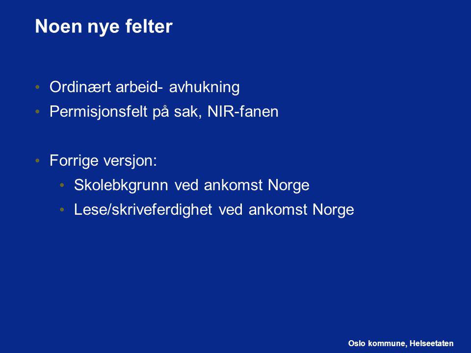 Oslo kommune, Helseetaten Oppholdsstatus http://www.lovdata.no/all/tl-20080515-035-004.html Spørsmål fra bydel: Enkelte barn som er født i Norge har fått oppholdsstatus § 28a, 6.