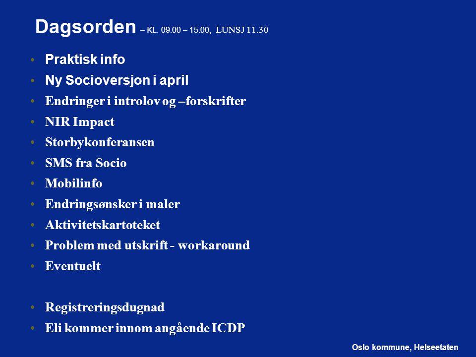 Oslo kommune, Helseetaten Litt praktisk informasjon 09:00 – 15:00.